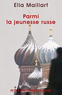 Parmi la jeunesse russe : De Moscou au Caucase par Maillart
