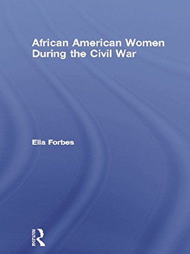 African American Women During the Civil War (Studies in African American History and Culture)