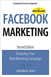 Facebook Marketing: Designing Your Next Marketing Campaign (2nd Edition) (Que Biz-Tech)
