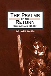 The Psalms of the Return (Book V, Psalms 107-150): Studies in the Psalter, IV (The Library of Hebrew Bible/Old Testament Studies)