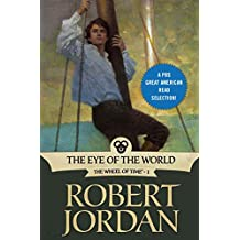 The Eye of the World: Book One of 'The Wheel of Time' (Wheel of Time Other 1)