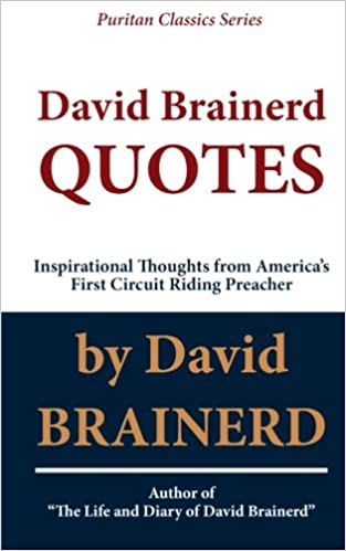 David Brainerd QUOTES: Inspirational Thoughts From Americas ...