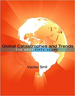 image for Global Catastrophes and Trends: The Next Fifty Years (The MIT Press)