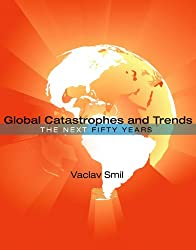 Global Catastrophes and Trends: The Next 50 Years