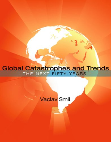 Global Catastrophes and Trends: The Next
