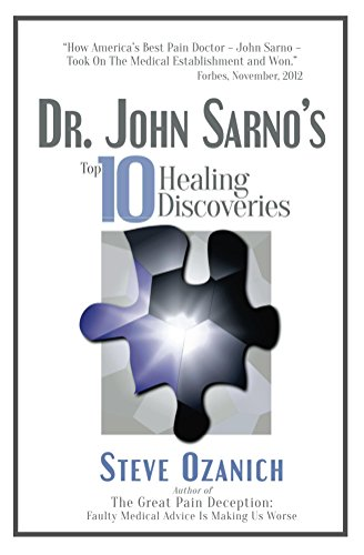 Dr. John Sarno's Top 10 Healing Discoveries by [Ozanich, Steven]