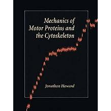Mechanics of Motor Proteins & the Cytoskeleton
