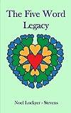 Five Word Legacy, Noel Lockyer-Stevens, 0956188680