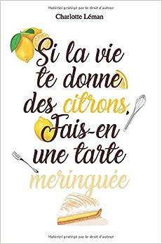 Book's Cover of Si la vie te donne des citrons, fais-en une tarte meringuée (Français) Broché – 22 avril 2020