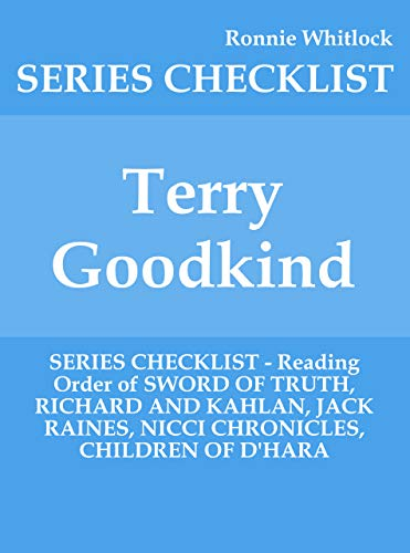 Terry Goodkind - SERIES CHECKLIST - Reading Order of SWORD OF TRUTH, RICHARD AND KAHLAN, JACK RAINES, NICCI CHRONICLES, CHILDREN OF D'HARA (Terry Goodkind Sword Of Truth Series List)