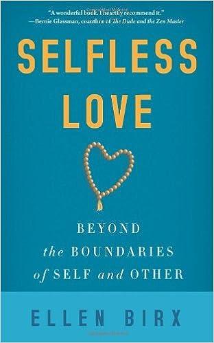Selfless Love: Beyond the Boundaries of Self and Other by Ellen Jikai Birx (2014-02-04)