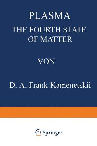 Plasma: The Fourth State of Matter por D. Frank-Kamenetskii