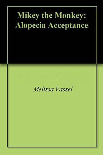 - Mikey the Monkey: Alopecia Acceptance