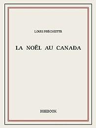 La Noël au Canada par Louis Fréchette