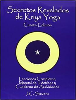 By J C Stevens Secretos Revelados de Kriya Yoga: Lecciones ...