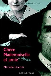 Chère mademoiselle et amie : roman, Stamm, Marielle
