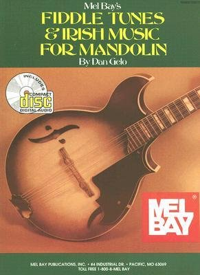 [(Fiddle Tunes & Irish Music for Mandolin: Sixty-Two Tunes and Instruction for the Intermediate and Advanced Player)] [Author: Dan Gelo] published on (May, 2008)