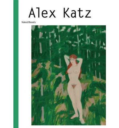 Alex Katz: Naked Beauty (Hardback)(English / German) - Common PDF