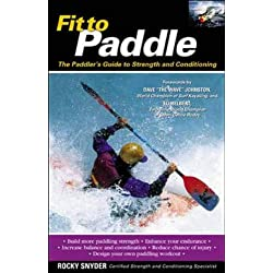 Fit to Paddle : The Paddler's Guide to Strength and Conditioning