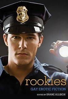 Rookies Gay Erotic Cop Stories