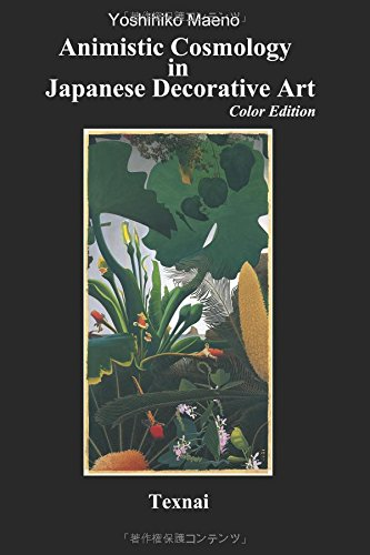 Download Animistic Cosmology in Japanese Decorative Art, Color Edition: Compositional Principle of Elemental Symbolism PDF