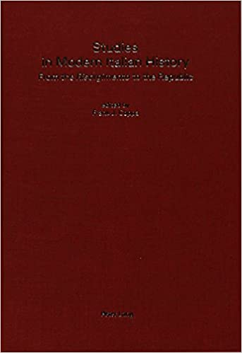 Studies in Modern Italian History: From the Risorgimento to the Republic