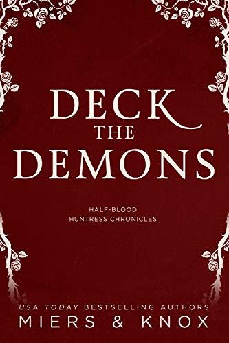 Deck the Demons: A Half-Blood Huntress Novella (Half-Blood Huntress Chronicles Book 0)