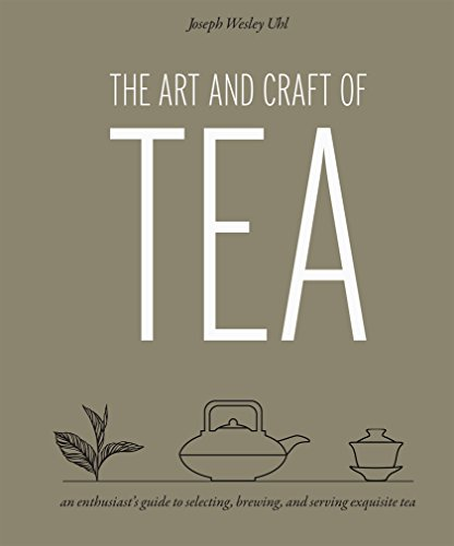 The Art and Craft of Tea by [Uhl, Joseph Wesley]