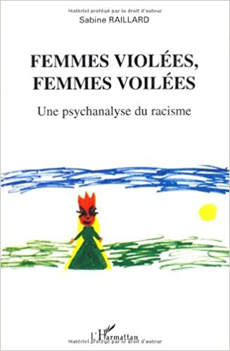 En ligne Femmes violées, femmes voilées : Une psychanalyse du racisme pdf