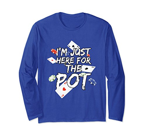 Unisex I'm Just Here For The Pot Poker Lovers Funny Gift T-Shirt 2XL Royal Blue