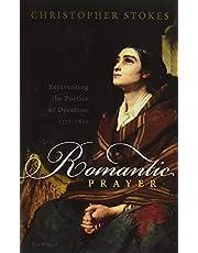 Romantic Prayer: Reinventing the Poetics of Devotion, 1773-1832