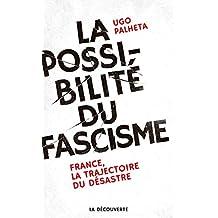 La possibilité du fascisme (CAHIERS LIBRES) (French Edition)