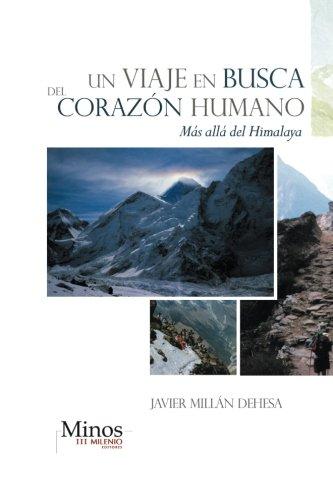 Un Viaje En Busca del Corazon Humano: Mas Alla del Himalaya por Millan Dehesa, Javier