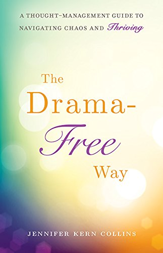 The Drama-Free Way: A Thought-Management Guide to Navigating Chaos and Thriving