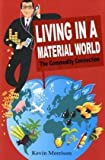 Living in a Material World, Kevin Morrison, 047051891X