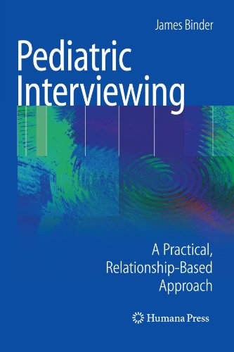 Pediatric Interviewing: A Practical, Relationship-Based Approach (Current Clinical Practice)
