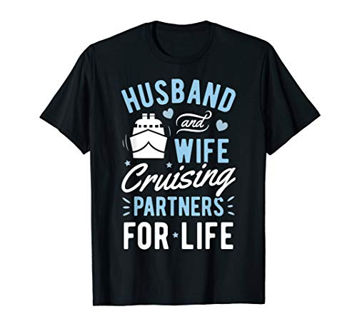 Husband and Wife Cruising Partner for Life T shirt Cruise (Funny Shirts To Wear On A Cruise)