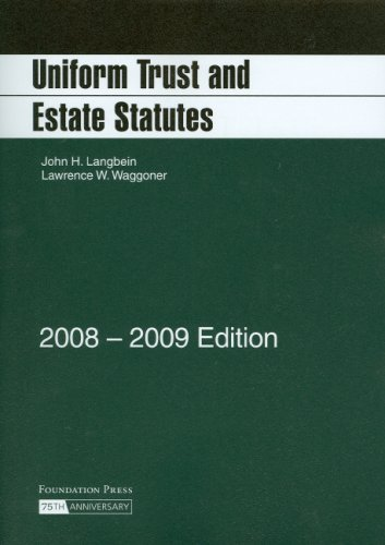 Uniform Trust and Estate Statutes, 2008-2009 ed.