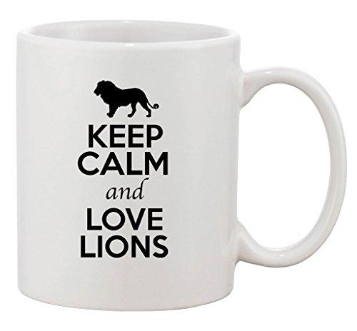 Keep Calm And Love Lions Animal Lover Ceramic White Coffee 11 Oz Mug