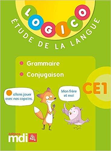 Etude de la langue CE1 Logico : Grammaire, conjugaison: Amazon.es: MDI: Libros en idiomas extranjeros