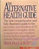 The Alternative Health Guide, Brian Inglis and Ruth West, 0394527895