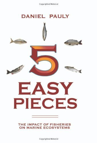Download 5 Easy Pieces: The Impact of Fisheries on Marine Ecosystems (State of the World's Oceans) 1st Edition by Pauly, Daniel published by Island Press Paperback ebook