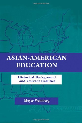 Asian-american Education: Historical Background and Current Realities (Sociocultural, Political, and Historical Studies