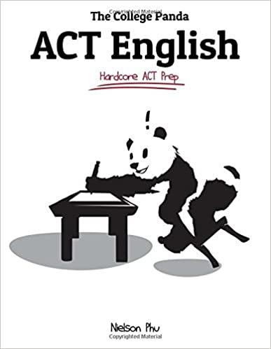 The College Panda's Act English: Advanced Guide And Workbook by Nielson Phu