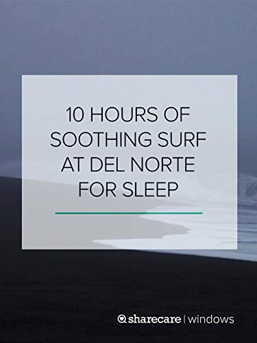 (10 Hours of Soothing Surf at Del Norte for Sleep)
