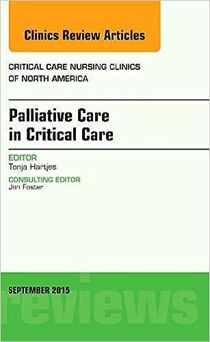 Palliative Care in Critical Care, An Issue of Critical Care Nursing