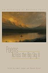 Poems Across the Big Sky II: an anthology of Montana Poets
