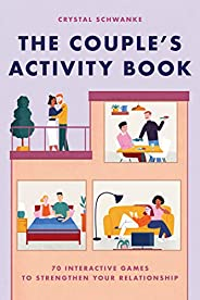 The Couple's Activity Book: 70 Interactive Games to Strengthen Your Relation