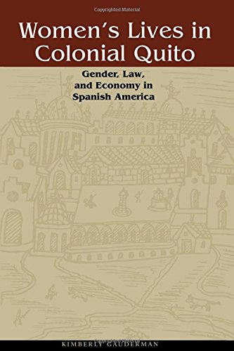 Women's Lives In Colonial Quito