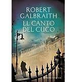 download ebook [ el canto del cuco = the cuckoo;s calling (planeta internacional) (spanish) by galbraith, robert ( author ) dec-2013 paperback ] pdf epub